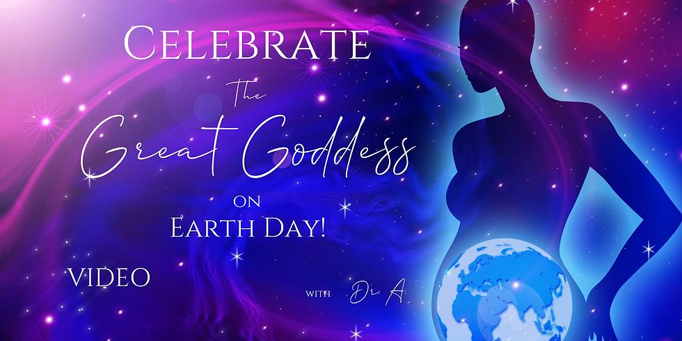 "VIDEO ""Celebrating the Great Goddess on Earth Day!""—Women's Wisdom Village—04/23/2021"
