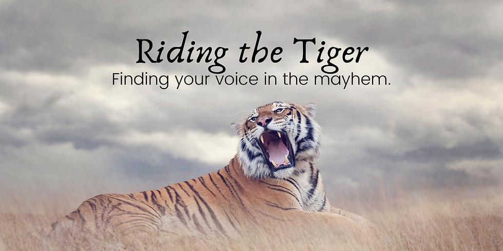 Riding the Tiger: Women's Wisdom Village - Sun. 8/23 4:30 pm PT