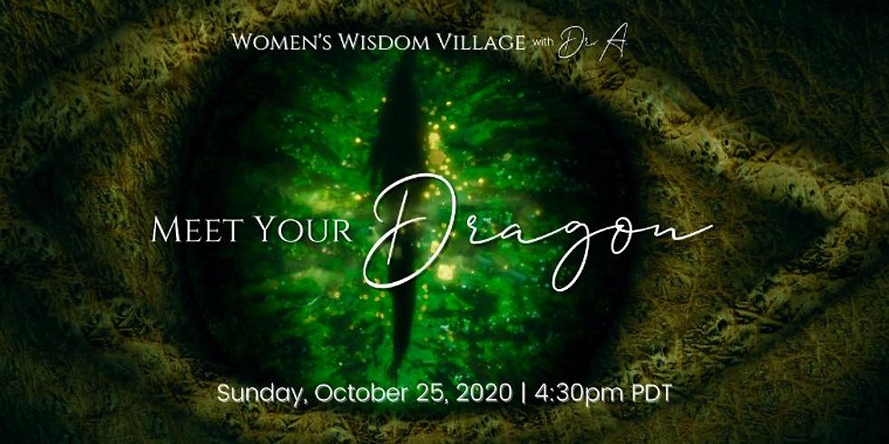 Meet Your Dragon - Sun. 10/25 4:30 pm PT