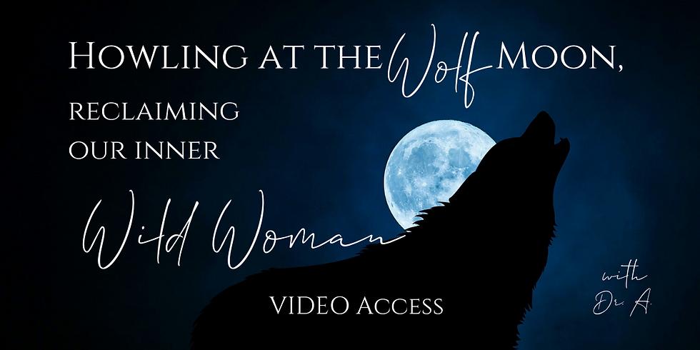 "VIDEO ""Howling at the Wolf Moon""- Women's Wisdom Village - Fri. 1/29"