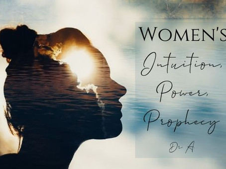 Mythic Monday-Women's Intuition, Power & Prophesy