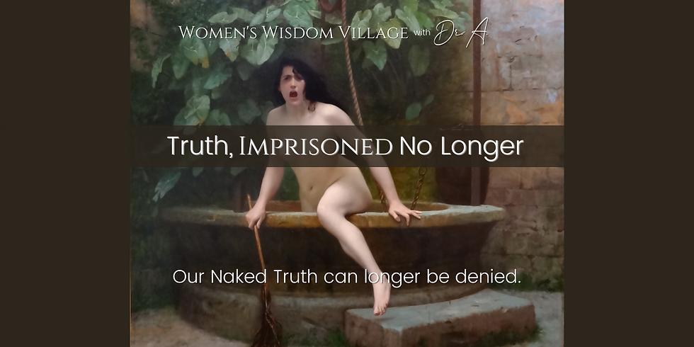 Truth, Imprisoned No Longer- Sun. 9/20 4:30 pm PT