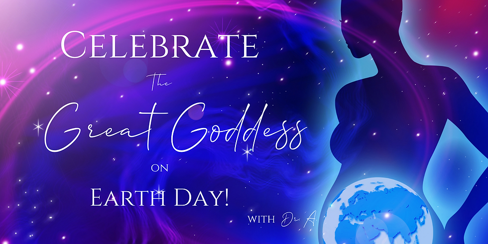 """Celebrating the Great Goddess on Earth Day!""—Women's Wisdom Village—04/22/2021"