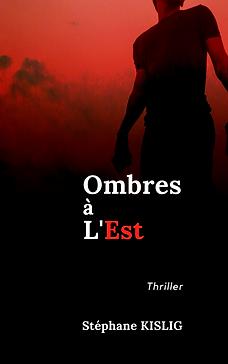 Ombres à l'Est, le 1er Thriller de Stéphane Kislig