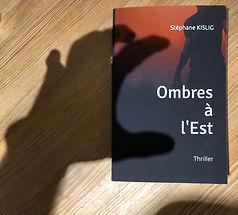 """""""Ombres à l'Est"""" le Thriller de Stéphane"""