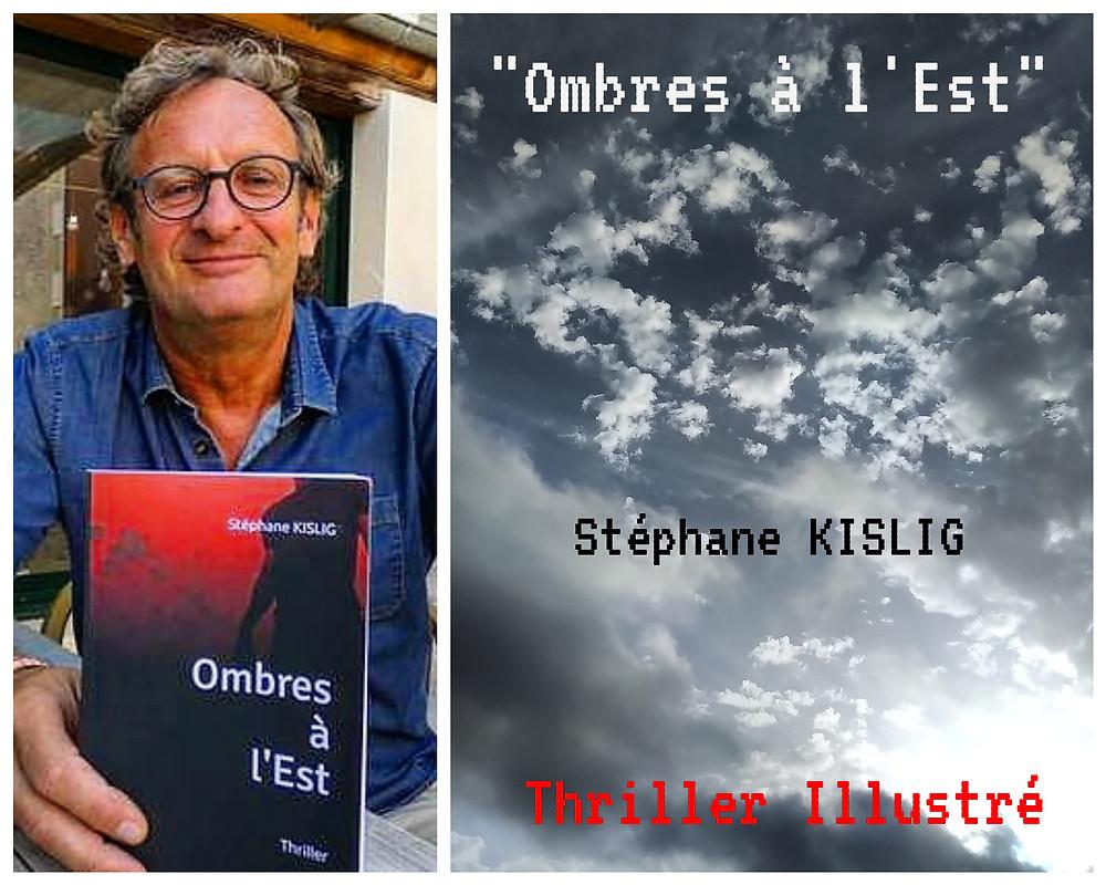 """Suspense, crimes, idéologie, histoire, le Thriller de Stéphane KISLIG """"Ombres à l'Est"""""""