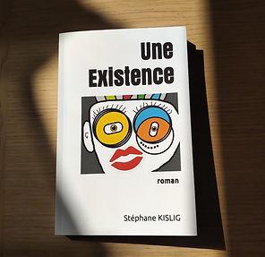 Une Existence le roman en couleur de Stéphane KISLIG