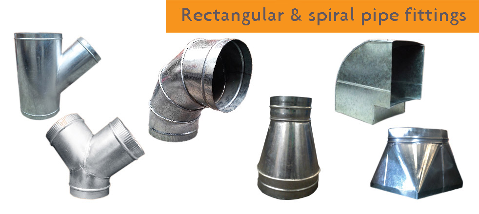 Rectangular & spiral pipe fittings