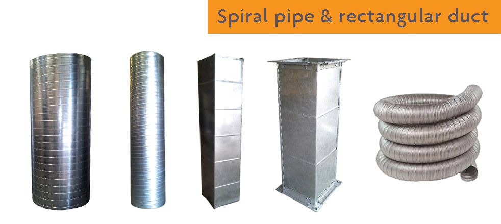 Spiral pipe & rectangular duct