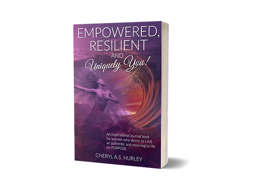 Empowered, Resilient and Uniquely You!