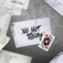 No Not Today Cover Art Edit.png