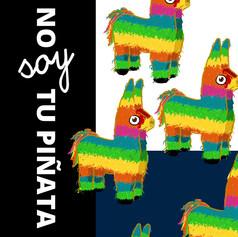 No Soy Tu Piñata