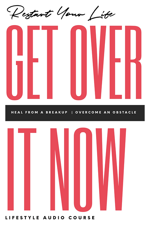 GET OVER IT NOW COURSE