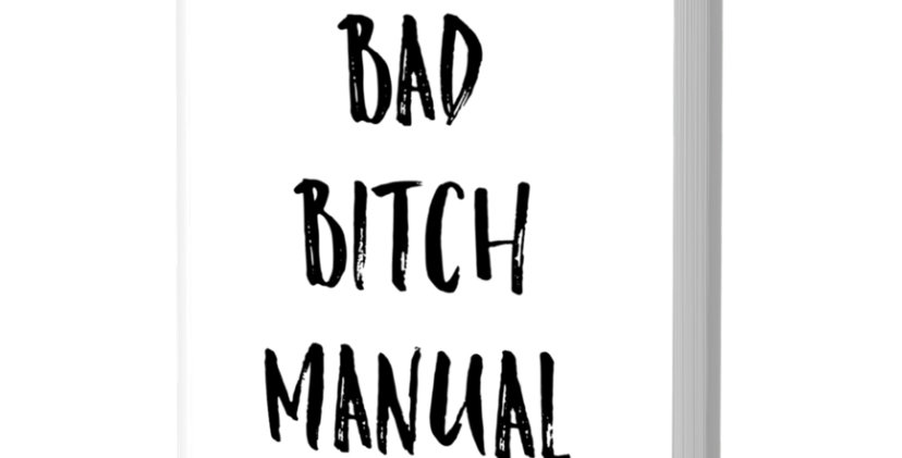 BAD BITCH MANUAL (E-BOOK)