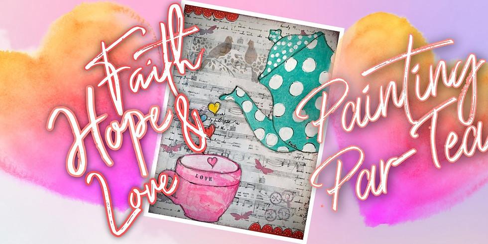 Faith Hope and Love Painting Par-Tea