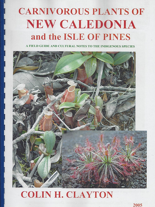 Carnivorous Plants of New Caledonia & The Isle Of Pines, A Field Guide - Clayton