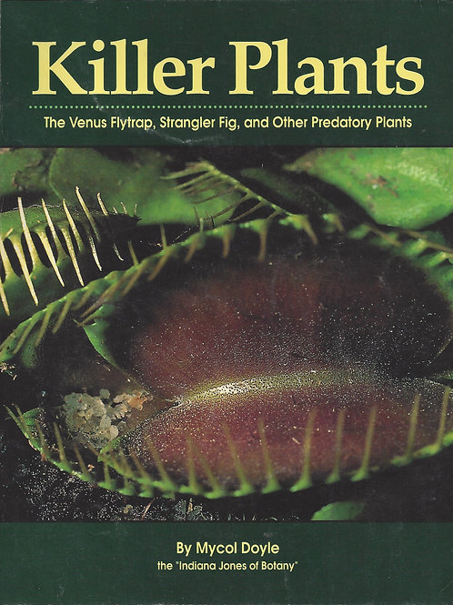 Killer Plants - The Venus Fly Trap, Strangler Fig, Predatory Plants - Doyle