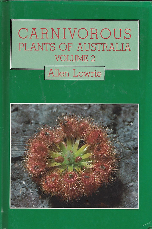 Carnivorous Plants of Australia - Volume 2 - Lowrie - hard cover - autographed