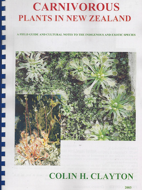 Carnivorous Plants in New Zealand - A Field Guide and Cultural Notes - Clayton