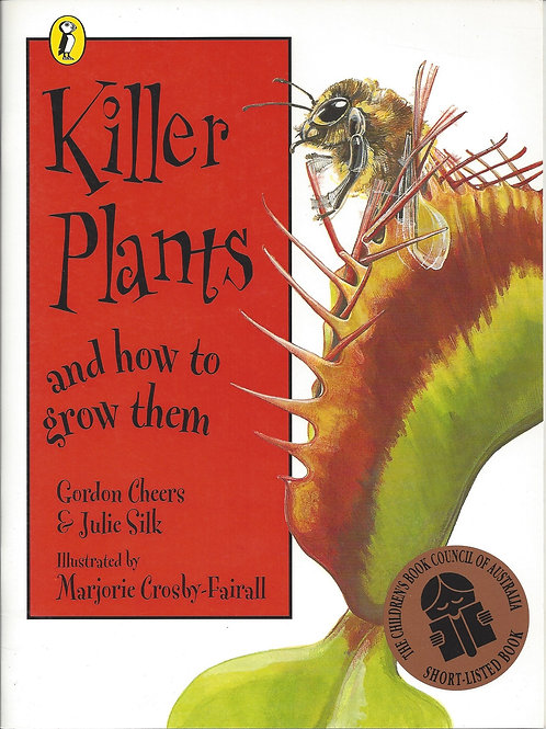 Killer Plants and How to Grow Them - Cheers, Silk