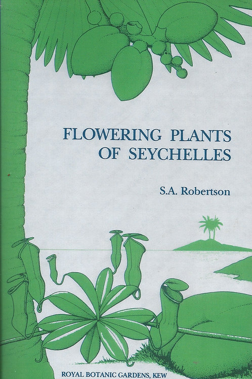 Flowering Plants of the Seychelles - Robertson