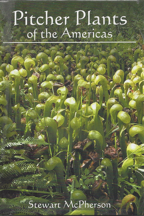 Pitcher Plants Of The Americas - McPherson - hard cover