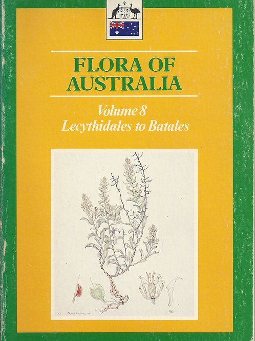 Flora of Australia - Volume 8 - Bureau of Flora and Fauna, ACT