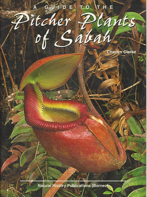 A Guide to the Pitcher Plants of Sabah - Clarke