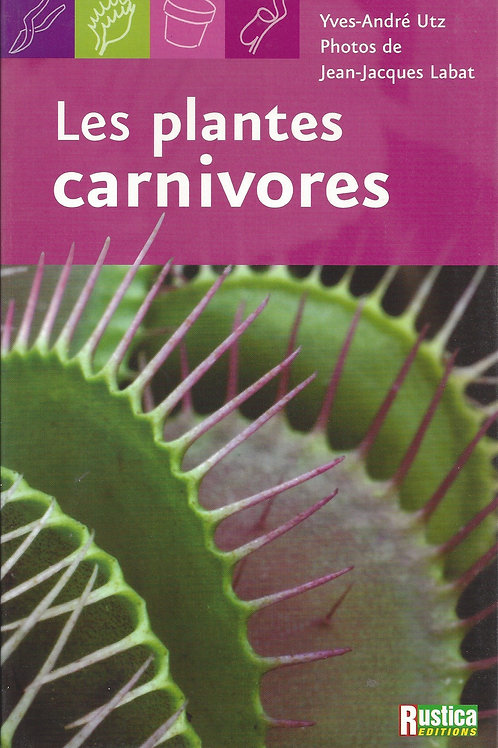 Les Plantes Carnivores - Yves-Andre