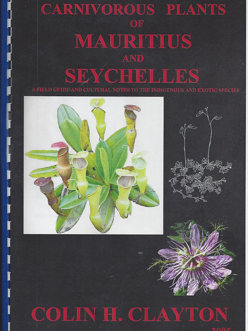 Carnivorous Plants of Mauritius and Seychelles - A Field Guide & Notes - Clayton