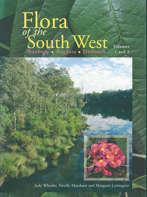 Flora of the South West - Bunbury - Augusta - Denmark Vol. 1 & 2