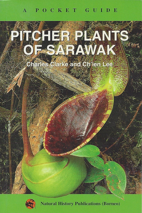 Pitcher Plants of Sarawak - Clarke, Lee