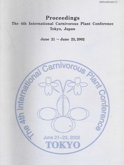 Procedings from the 4th International Carnivorous Plant Conference, Tokyo, Japan