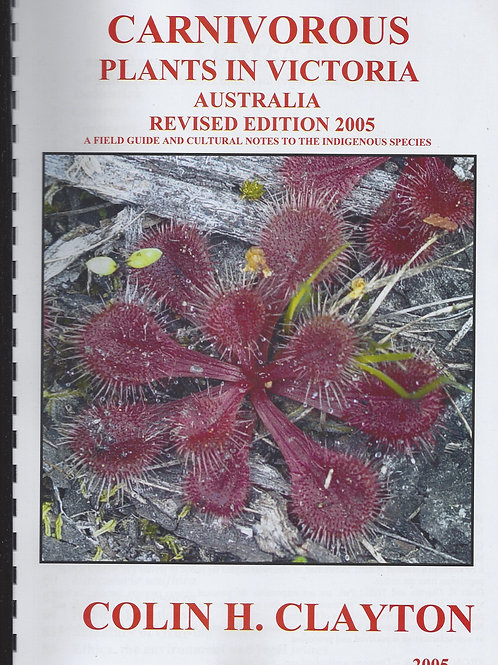 Carnivorous Plants in Victoria, Australia. A Field Guide and Notes - Clayton