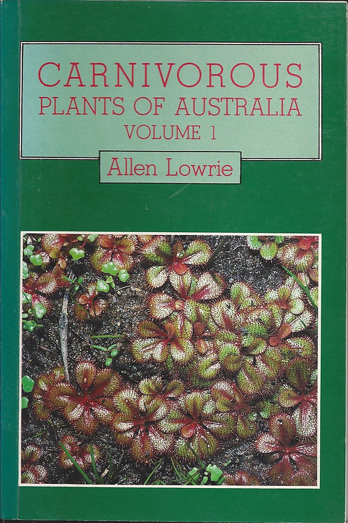 Carnivorous Plants of Australia - Volume 1 - Lowrie - soft cover