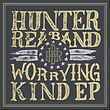 Hunter Rea Band (Worrying Kind).PNG