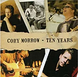 Cory Morrow (Ten Years).PNG