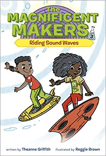 The Magnificent Makers:Riding Sound Waves