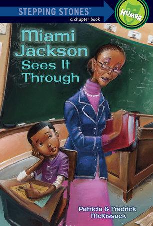 Miami Jackson Sees It Through
