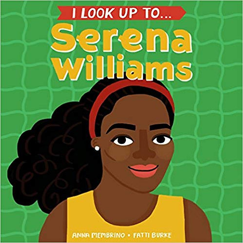 I Look Up to Serena Williams