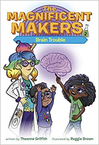The Magnificent Makers #2: Brain Trouble