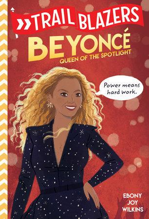 Beyonce: Queen of the Spotlight (Trailblazers Series)