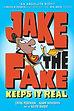 Jake The Fake Keeps It Real.jpg