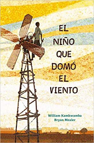 El Nino Que Domo El Viento/The Boy Who Harnessed the Wind