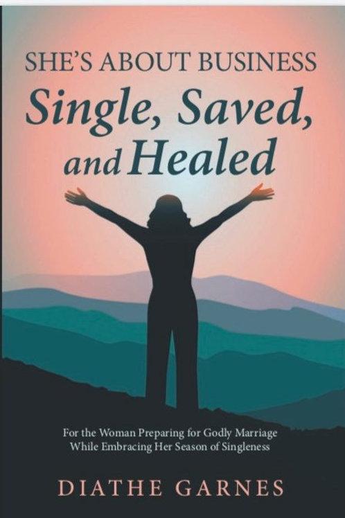 Single, Saved, & Healed