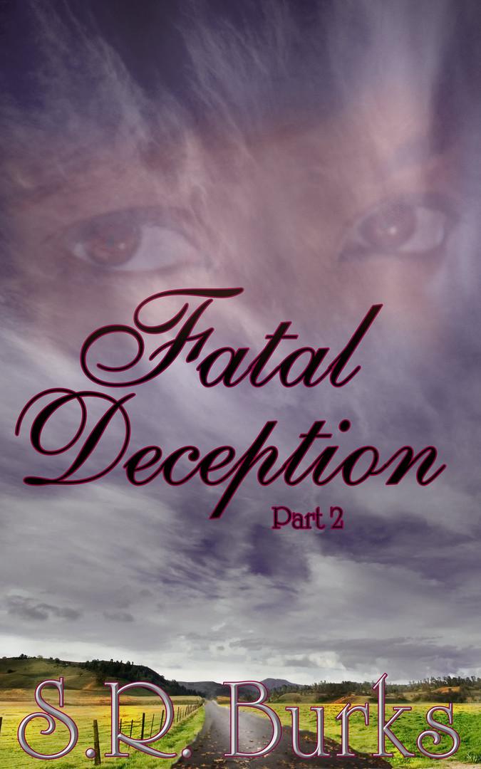 Fatal Deception: Part II