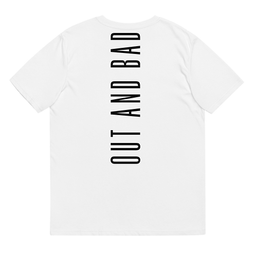 OUT AND BAD - Unisex organic cotton t-shirt