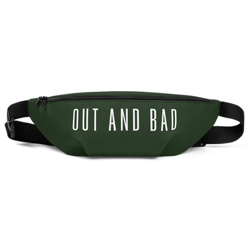 Fanny Pack - OUT AND BAD