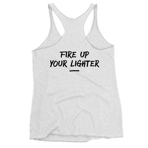 TANK TOP - FIRE UP YOUR LIGHTER