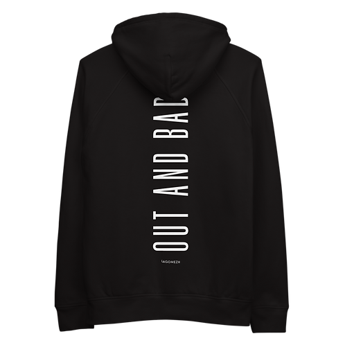 Unisex hoodie - OUT AND BAD